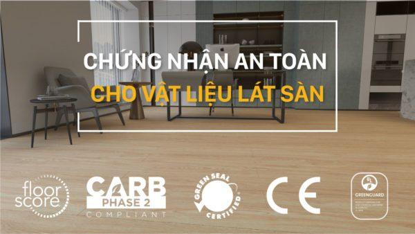 """Chung nhan vat lieu 01 600x338 - Bí quyết chọn vật liệu lát sàn """"chuẩn - an - toàn"""""""